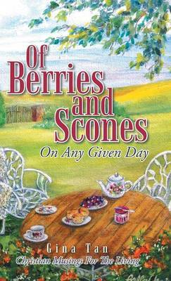 Of Berries and Scones: On Any Given Day