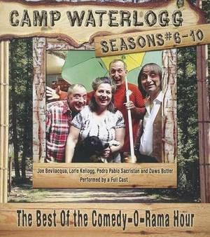 Camp Waterlogg Chronicles, Seasons #6-10: The Best of the Comedy-O-Rama Hour