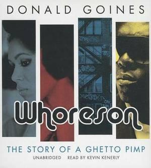Whoreson: The Story of a Ghetto Pimp