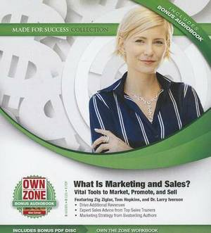 What Is Marketing and Sales?: Vital Tools to Market, Promote, and Sell
