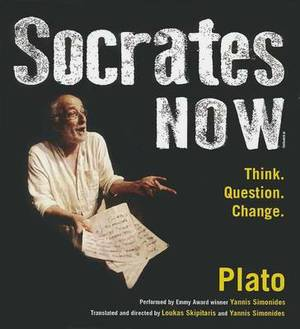 Socrates Now: Think. Question. Change.