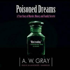 Poisoned Dreams: A True Story of Murder, Money, and Family Secrets