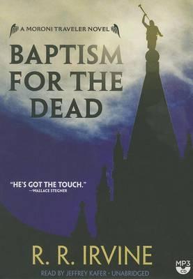 Baptism for the Dead: A Moroni Traveler Novel