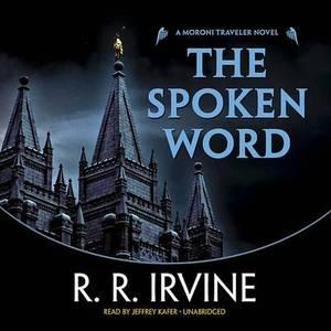 The Spoken Word: A Moroni Traveler Novel