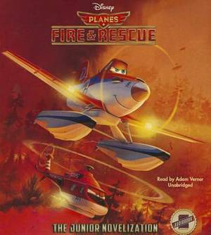 Planes: Fire & Rescue  : The Junior Novelization