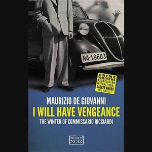 I Will Have Vengeance: The Winter of Commissario Ricciardi