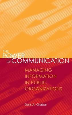 The Power of Communication: Managing Information in Public Organizations