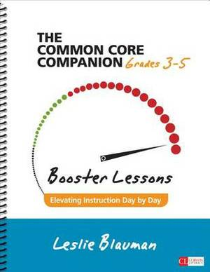 The Common Core Companion: Booster Lessons: Elevating Instruction Day by Day: Grades 3-5
