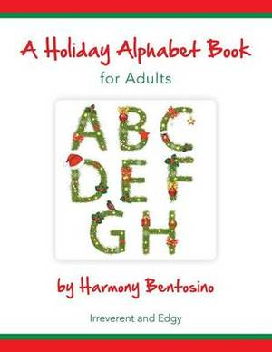 A Holiday Alphabet Book for Adults