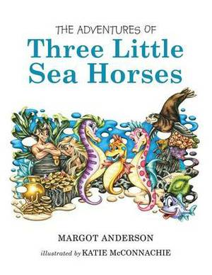The Adventures of Three Little Sea Horses