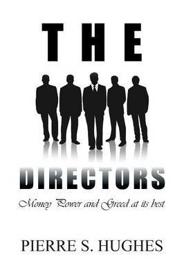 The Directors: Money, Power & Greed at Its Best