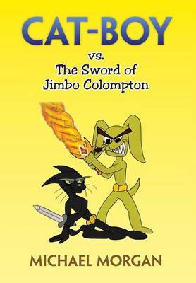 Cat-Boy vs. the Sword of Jimbo Colompton