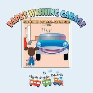 Papa's Wishing Garage: The Wishing Garage - Adventure