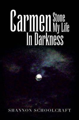 Carmen Stone My Life in Darkness