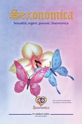 Sexonomica: Sexualite, Argent, Pouvoir: $Exonomica