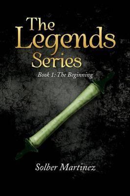 The Legends Series: Book 1: The Beginning