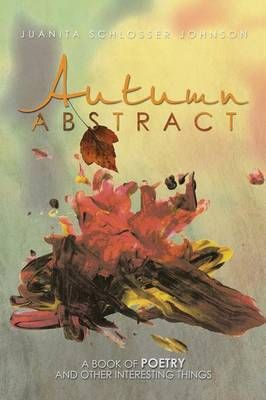 Autumn Abstract: A Book of Poetry and Other Interesting Things