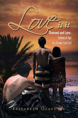 Love Is It: Diamond and Love: Coming of Age of a Brown Eye Girl