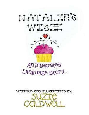 Natalie's Wish: An Integrated Language Story
