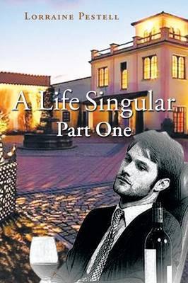 A Life Singular - Part One