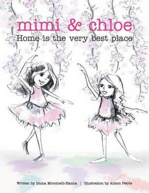 Mimi and Chloe: Home Is the Very Best Place