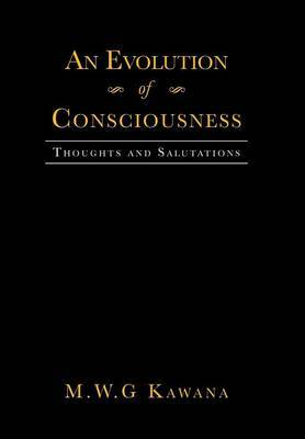 An Evolution of Consciousness: Thoughts and Salutations