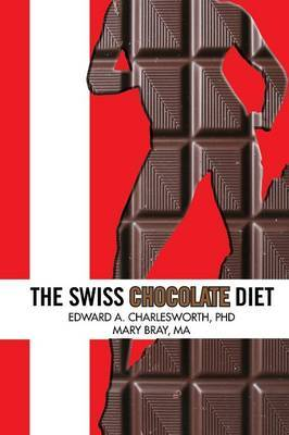 The Swiss Chocolate Diet: A Lifestyle of Indulgence to Be Deliciously Thin