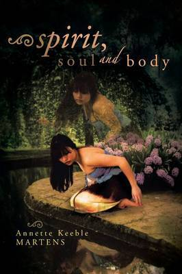 Spirit, Soul and Body