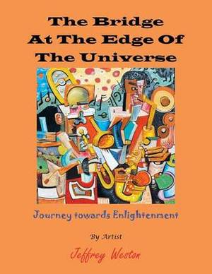 The Bridge at the Edge of the Universe: Journey Towards Enlightenment