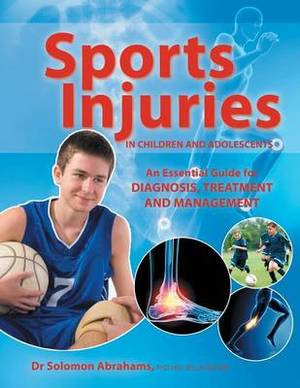 Sports Injuries in Children and Adolescents: An Essential Guide for Diagnosis, Treatment and Management