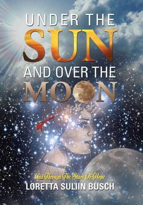 Under the Sun and Over the Moon: And Through the Stars of Hope