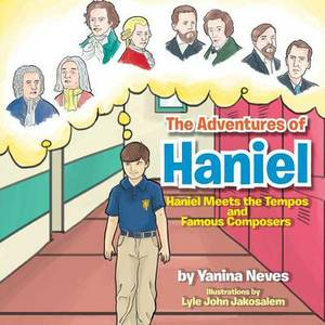 The Adventures of Haniel: Haniel Meets the Tempos and Famous Composers