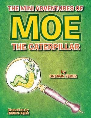 The Mini Adventures of Moe the Caterpillar