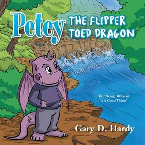 Petey the Flipper Toed Dragon: In Being Different Is a Good Thing