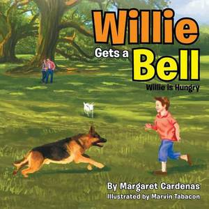 Willie Gets a Bell: Willie Is Hungry