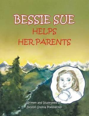 Bessie Sue Helps Her Parents