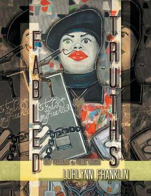 Fabled Truths: Self Portraits and Poetic Essays