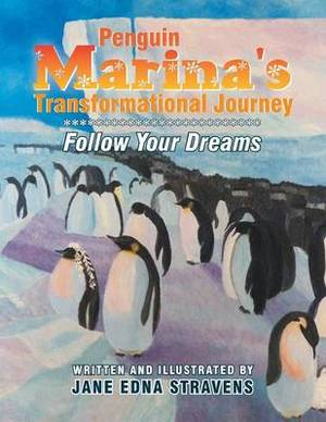 Penguin Marina's Transformational Journey: Follow Your Dreams
