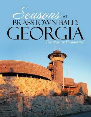 Seasons at Brasstown Bald, Georgia: The Nature Unadorned
