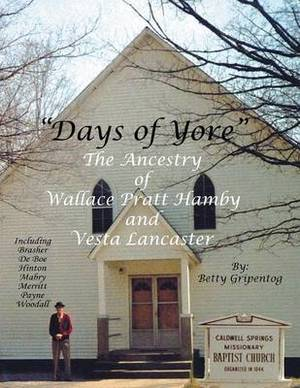 Days of Yore: The Ancestry of Wallace Pratt Hamby and Vesta Lancaster