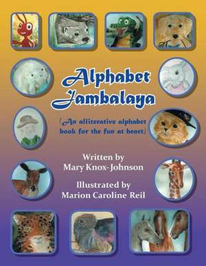 Alphabet Jambalaya: An Alliterative Alphabet Book for the Fun at Heart