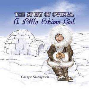The Story of Owinga: A Little Eskimo Girl