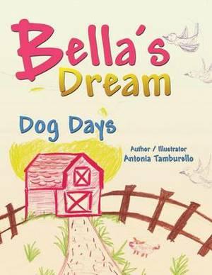 Bella's Dream: Dog Days