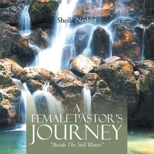 A Female Pastor's Journey: Beside the Still Waters