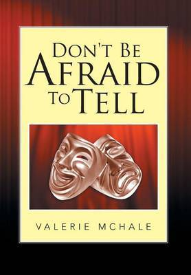Don't Be Afraid to Tell