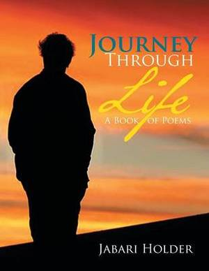 Journey Through Life: A Book of Poems
