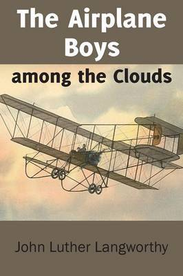 The Airplane Boys Among the Clouds or Young Aviators in a Wreck