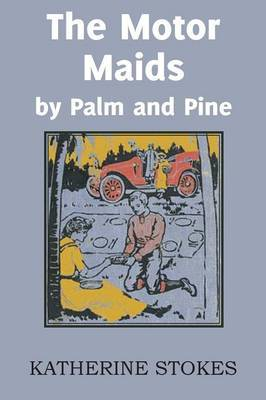 The Motor Maids by Palm and Pine