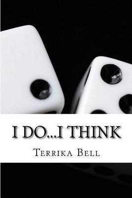 I Do...I Think