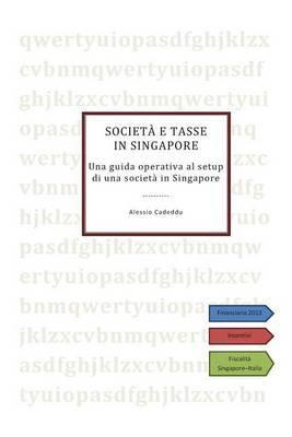 Societa E Tasse in Singapore: Una Guida Operativa Al Setup Di Una Societa in Singapore